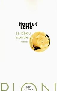 Harriet Lane - Le beau monde.