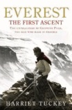 Harriet Tuckey - Everest - The First Ascent - The Untold Story of Griffith Pugh, the Man Who Made it Possible.
