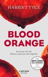 Harriet Tyce - Blood orange.