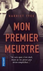 Harriet Tyce - Mon premier meurtre.
