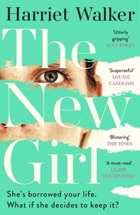 Harriet Walker - The New Girl - A gripping debut of female friendship and rivalry.