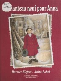 Harriet Ziefert et Anita Lobel - Un manteau neuf pour Anna.