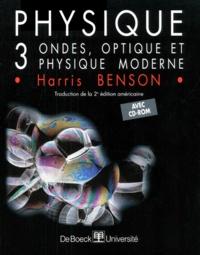 Harris Benson - Physique - Tome 3, Ondes, optique et physique moderne. 1 Cédérom