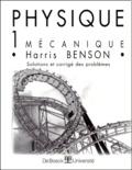 Harris Benson - Physique - Tome 1, Mécanique, solutions et corrigés des problèmes.