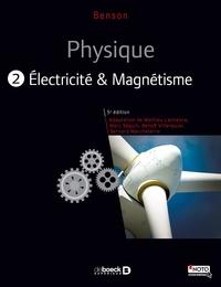 Physique. Tome 2, Electricité et magnétisme - Harris Benson