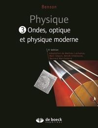 Harris Benson - Physique - Tome 3, Ondes, optique et physique moderne.