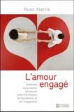 Harris Russ - L'amour engagé - Améliorez votre relation amoureuse grâce à la thérapie ACT.