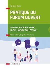 Harrison Owen - Pratique du Forum Ouvert - Un outil pour faciliter l'intelligence collective.