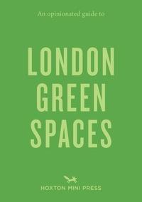 Harry Adès et Marco Kesseler - An opiniated guide to London Green Spaces.