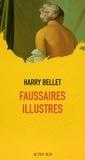 Harry Bellet - Faussaires illustres.