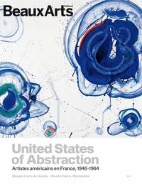 Harry Bellet et Daphné Bétard - United States of Abstraction - Artistes américains en France, 1946-1964.