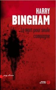 Harry Bingham - La mort pour seule compagne.