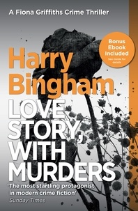 Harry Bingham - Love Story, With Murders - Fiona Griffiths Crime Thriller Series Book 2.