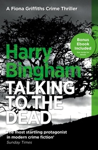 Harry Bingham - Talking to the Dead - Fiona Griffiths Crime Thriller Series Book 1.