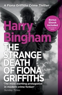 Harry Bingham - The Strange Death of Fiona Griffiths - Fiona Griffiths Crime Thriller Series Book 3.