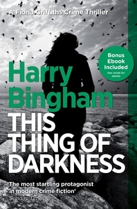 Harry Bingham - This Thing of Darkness - Fiona Griffiths Crime Thriller Series Book 4.