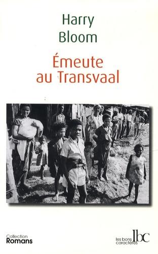 Harry Bloom - Emeute au Transvaal.