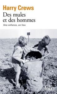 Harry Crews - Des mules et des hommes - Une enfance, un lieu.