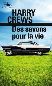 Harry Crews - Des savons pour la vie.