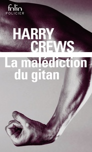 Harry Crews - La malédiction du gitan.