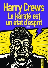 Harry Crews - Le karaté est un état d'esprit.