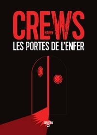 Harry Crews - Les portes de l'enfer.