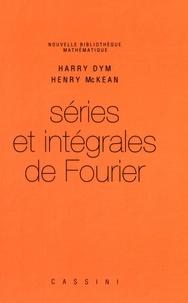 Harry Dym et Henry McKean - Séries et intégrales de Fourier.
