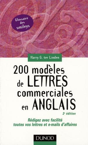 Harry-G ter Linden - 200 modèles de lettres commerciales en anglais - Rédigez avec facilité toutes vos lettres et e-mails d'affaires.