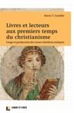Harry Gamble - Livres et lecteurs aux premiers temps du christianisme - Usage et production des textes chrétiens antiques.