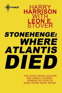 Harry Harrison et Leon E Stover - Stonehenge: Where Atlantis Died.