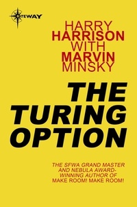 Harry Harrison et Marvin Minsky - The Turing Option.