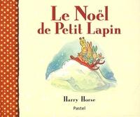 Harry Horse - Le Noël de Petit Lapin.