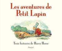 Harry Horse - Les aventures de Petit Lapin.