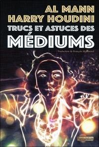 Harry Houdini et Al Mann - Trucs et astuces des médiums.