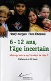 Harry Ifergan et Rica Etienne - 6-12 ans, l'âge incertain - Mais qu'est-ce qu'il a dans la tête.