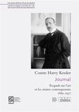 Harry Kessler - Journal - Regards sur l'art et les artistes contemporains, 2 volumes : Tome 1, 1889-1906 ; Tome 2, 1907-1937.