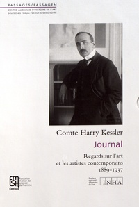 Harry Kessler - Journal - Regards sur l'art et les artistes contemporains, 2 volumes : Tome 1, 1889-1906 ; Tome 2, 1907-1937.