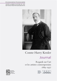 Harry Kessler - Passages N° 55 : Journal - Regards sur l'art et les artistes contemporains, 2 volumes : Tome 1, 1889-1906 ; Tome 2, 1907-1937.