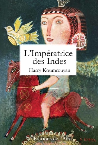 Harry Koumrouyan - L'impératrice des Indes.