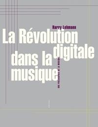 Harry Lehmann - La révolution digitale dans la musique - Une philosophie de la musique.