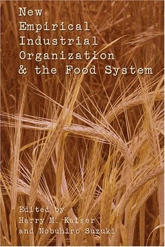 Harry m. Kaiser et Nobuhiro Suzuki - New Empirical Industrial Organization and the Food System.
