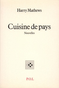 Harry Mathews - Cuisine de pays.