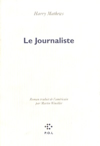 Harry Mathews - Le journaliste.