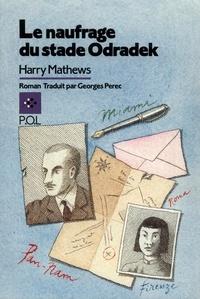Harry Mathews - Le naufrage du stade Odradek.