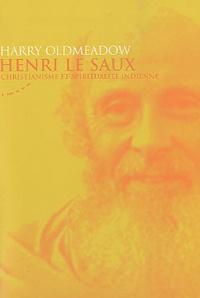 Harry Oldmeadow - Henri Le Saux - Christianisme et spiritualité indienne.