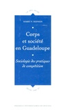 Harry P Mephon - Corps et société en Guadeloupe - Sociologie des pratiques de compétition.