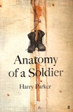 Harry Parker - Anatomy of a Soldier.