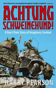 Harry Pearson - Achtung Schweinehund! - A Boy's Own Story of Imaginary Combat.