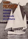Harry Pidgeon - Islander autour du monde en solitaire.