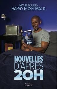 Harry Roselmack et Michel Douard - Nouvelles d'après 20 h.